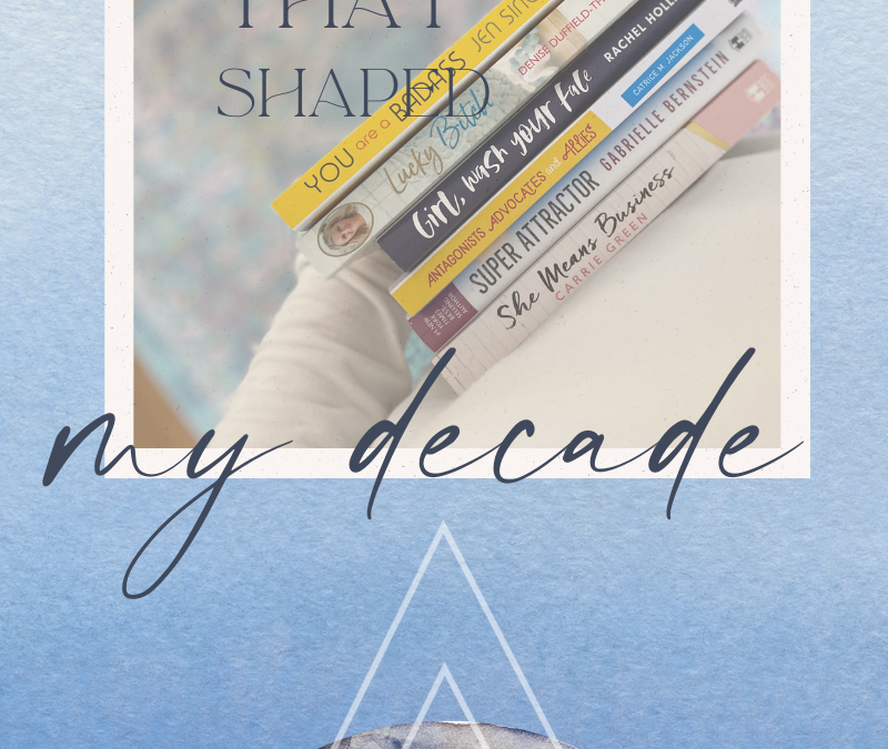 The Books that Shaped my Decade