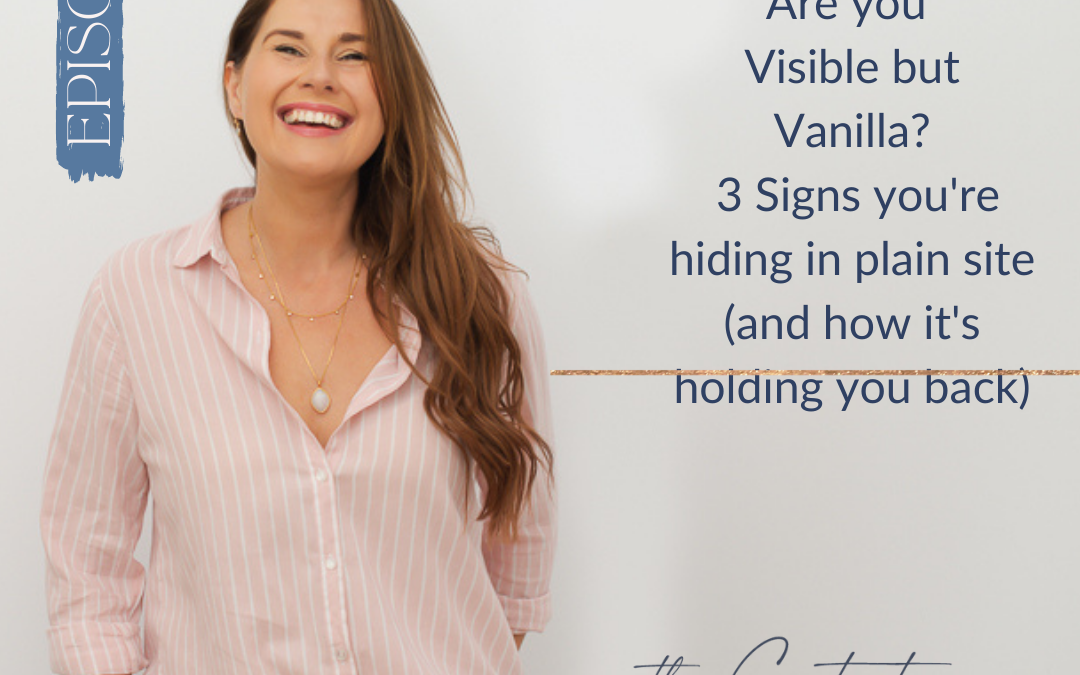 Podcast:Visible but Vanilla – 3 Signs Your Hiding in Plain Sight…