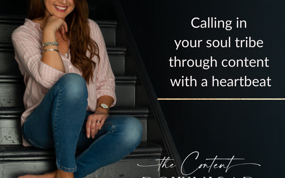 Podcast: Calling in Your Soul Tribe through Content with a Heartbeat