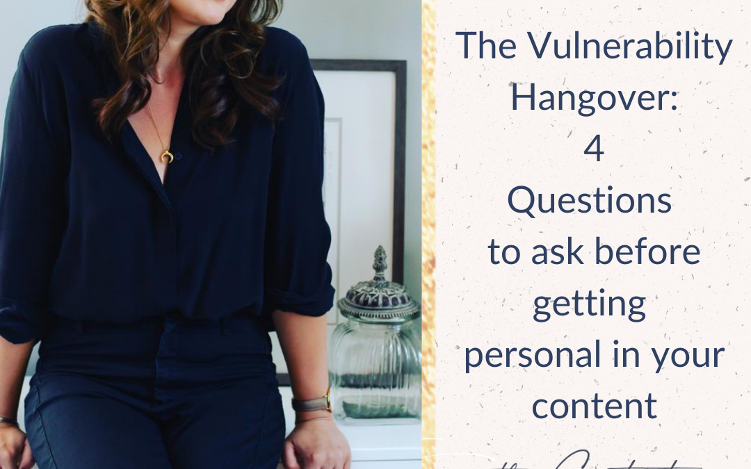 Podcast: Beat The Vulnerability Hangover: 4 Questions to ask before getting personal in your content