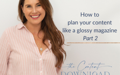 How to Plan Your Content Like a Glossy Magazine (part 2): Your Content Framework