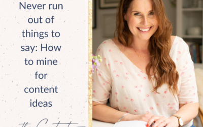Podcast: Never Run Out of Things to Say – How to mine for content ideas
