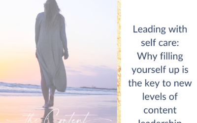 Leading with self care – why filling yourself up before you show up is the key to new levels of leadership