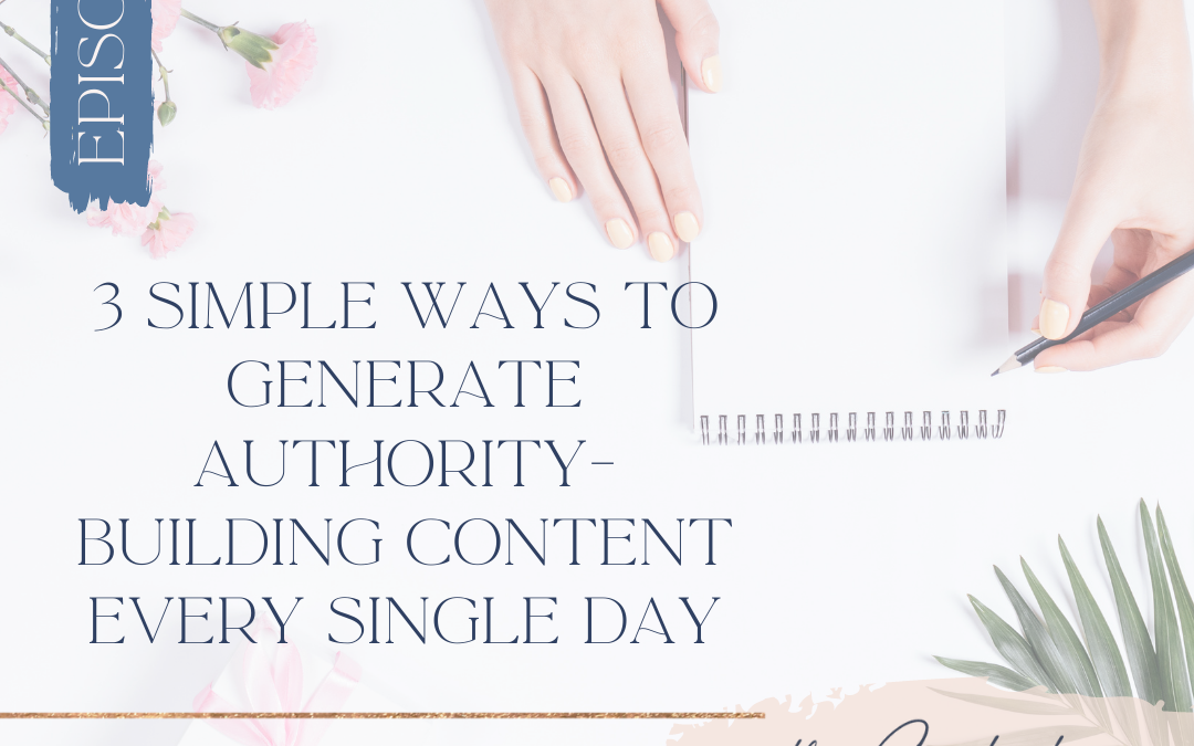 3 Simple ways can generate authority building content every single day.