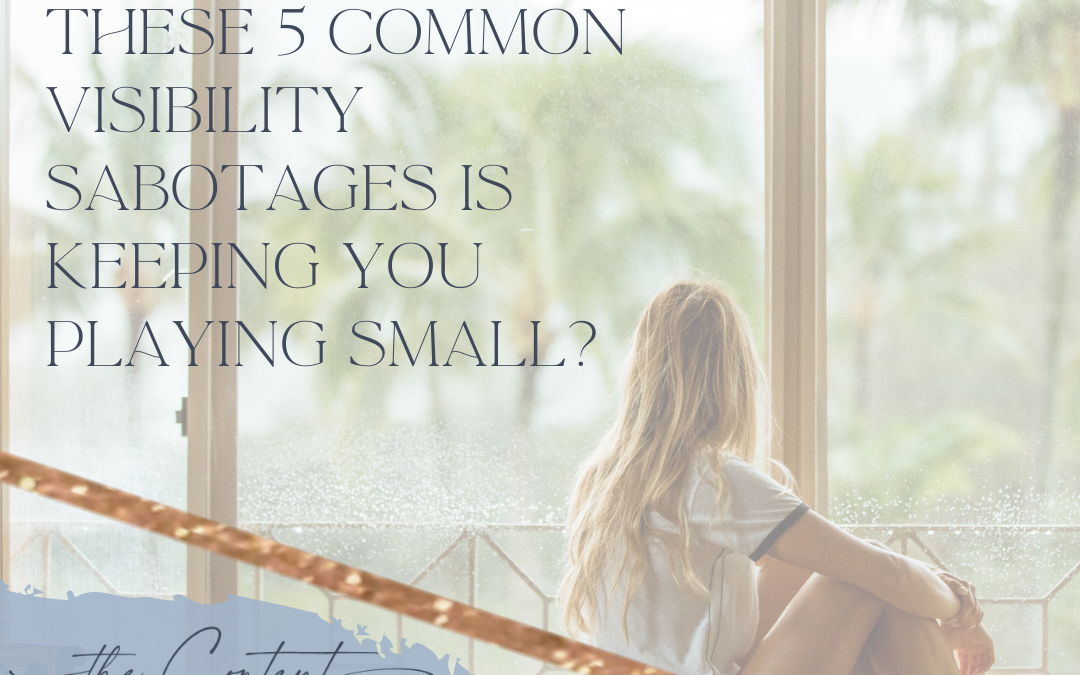 Which one of the 5 common visibility sabotages is keeping you playing small?
