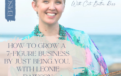 How to grow a 7-figure business by just being you, with Leonie Dawson